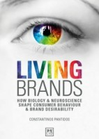 "Living Brands ""How Biology and Neuroscience Shape Consumer Behaviour and Brand Desirability"""