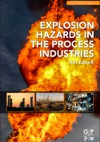 Explosion Hazards in the Process Industries, 2nd