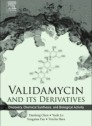 Validamycin and Its Derivatives 1st Edition.
