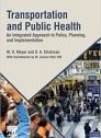 Transportation and Public Health: An Integrated Approach to Policy, Planning, and Implementation