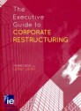 The executive guide to corporate restructuring