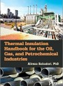 Thermal Insulation Handbook for the Oil, Gas, and Petrochemical Industries (Hardcover)