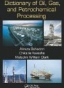Dictionary of Oil, Gas, and Petrochemical Processing [Paperback]