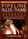 Pipeline Rules of Thumb Handbook, 8th Edition