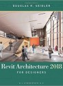 Revit Architecture 2018 for Designers 3rd Edition