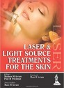 Lasers and Light Source Treatment for the Skin 1st Edition