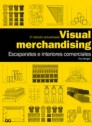 Visual merchandising. Escaparates e interiores comerciales