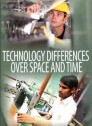 Tecnology differences over space and time