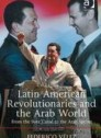 Latin American revolutionaries and the Arab World