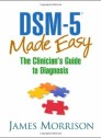 DSM-5® Made Easy: The Clinician s Guide to Diagnosis [Hardcover]