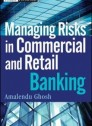 Managing risk in commercial and retail banking