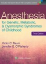 Anesthesia for Genetic, Metabolic, and Dysmorphic Syndromes of Childhood, 3e