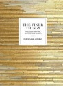 The Finer Things: Timeless Furniture, Textiles, and Details (Hardcover)