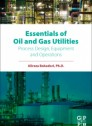 Essentials of Oil and Gas Utilities, 1st Edition