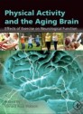 Physical Activity and the Aging Brain 1st Edition (hardcover)