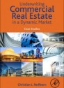Underwriting Commercial Real Estate in a Dynamic Market (paperback)