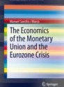 The Economics of the Monetary Union and the Eurozone Crisis