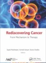 Rediscovering Cancer: From Mechanism to Therapy