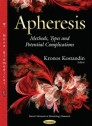 Apheresis: Methods, Types and Potential Complications (Recent Advancees in Hematology Research) [Paperback]