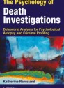 The Psychology of Death Investigations: Behavioral Analysis for Psychological Autopsy and Criminal Profiling
