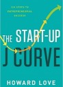 The Start-Up J Curve: The Six Steps to Entrepreneurial Success (Hardcover)