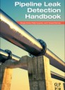 Pipeline Leak Detection Handbook, 1st Edition