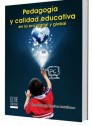 Pedagogía y calidad educativa en la era digital y global